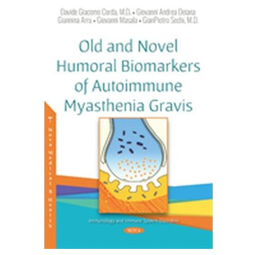 Old and Novel Humoral Biomarkers of Autoimmune Myasthenia Gravis