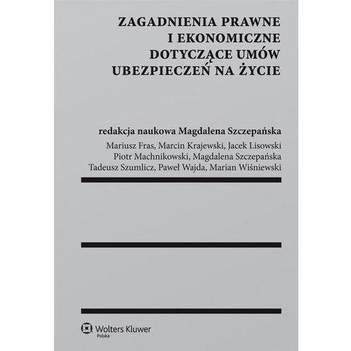 Zagadnienia prawne i ekonomiczne dotyczące umów ubezpieczeń na życie, Szczepańska Magdalena