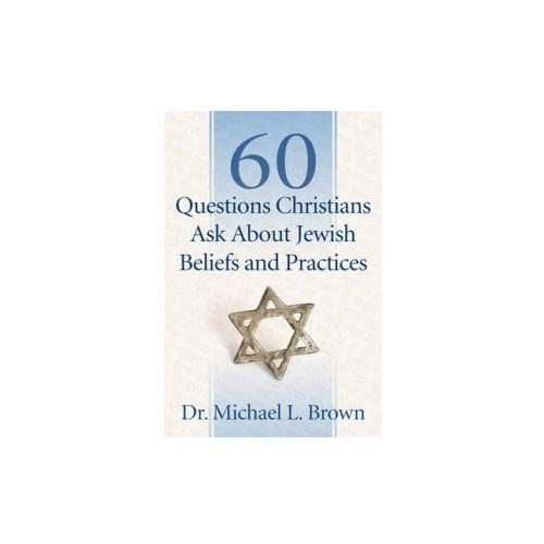 60 Questions Christians Ask About Jewish Beliefs and Practices (9780800795047)