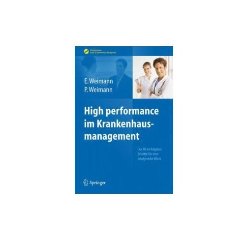 High performance im Krankenhausmanagement (9783642250675)