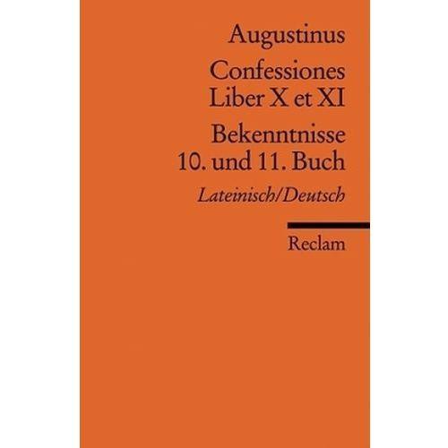 Bekenntnisse, 10. und 11. Buch. Confessiones, Liber X et XI