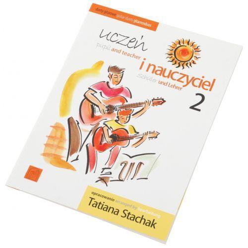 AN Stachak Tatiana ″Uczeń i nauczyciel cz.2 (duety gitar)″ książka - WYPRZEDAŻ