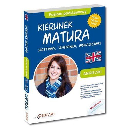 Angielski. Kierunek matura. Zestawy zadania wskazówki. Poziom podstawowy (CD audio) (256 str.)