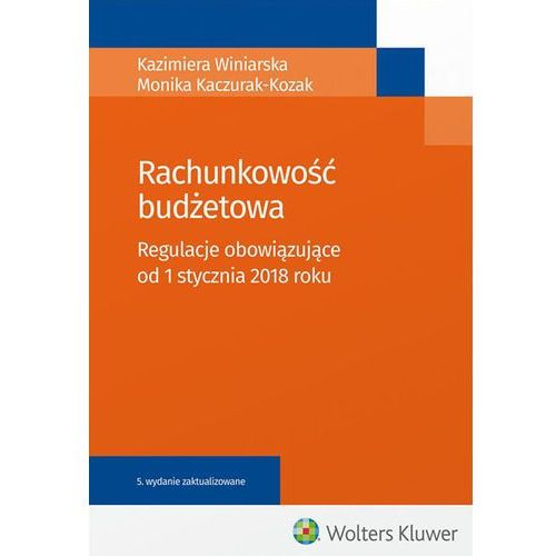 Rachunkowość budżetowa - Winiarska Kazimiera, Kaczurak-Kozak Monika (2018)