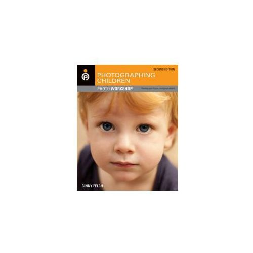 Photographing Children Photo Workshop (2nd Edition) (9781118024539)