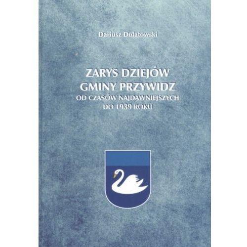 Zarys dziejów gminy Przywidz. Od czasów najdawniejszych do 1939 roku