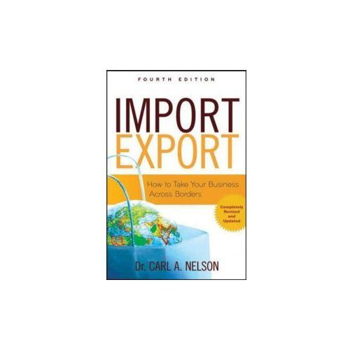 Import/Export: How to Take Your Business Across Borders (9780071482554)