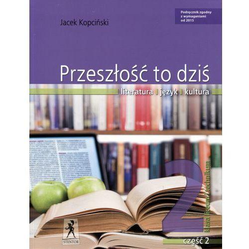 Język polski Przeszłość to dziś LO kl.2 podręcznik cz.2 - Jacek Kopciński, oprawa miękka