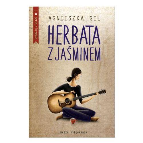 Herbata z jaśminem - Agnieszka Gil (9788310127402)