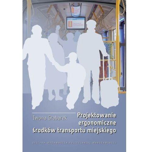 Projektowanie ergonomiczne środków transportu miejskiego - Iwona Grabarek - ebook