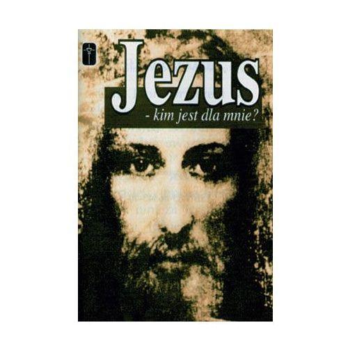 Jezus - kim jest dla mnie? (32 str.)