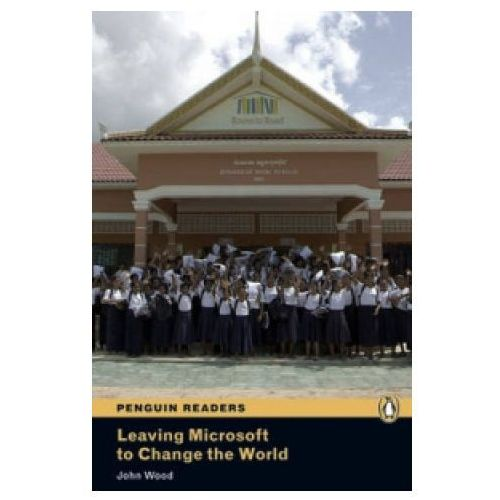 Leaving Microsoft To Change The World + CD. Penguin Readers Contemporary, John Wood