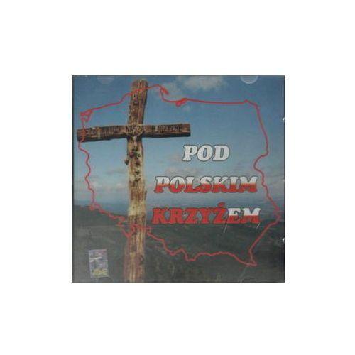 Różni wykonawcy Pod polskim krzyżem - cd