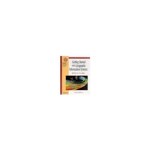 Getting Started with Geographic Information Systems (9780130168290)