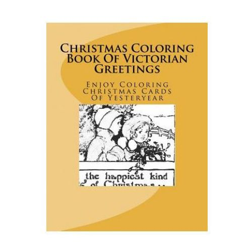 Christmas Coloring Book of Victorian Greetings