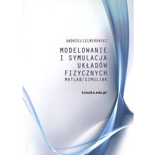 Modelowanie i symulacja układów fizycznych Matlab/Simulink, Celmerowski Andrzej