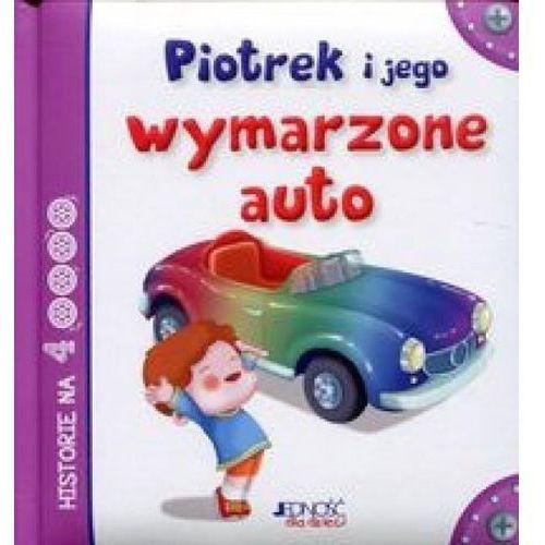 Piotrek i jego wymarzone auto - Jedność (9788379715619)