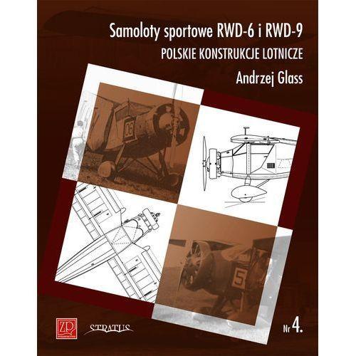 Samoloty sportowe RWD-6 i RWD-9. Polskie konstrukcje + zakładka do książki GRATIS (9788363829223)