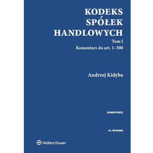 Kodeks spółek handlowych Komentarz Tom 1 i 2 - Andrzej Kidyba (3054 str.)