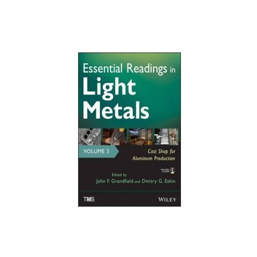 Essential Readings in Light Metals (9781118635711)