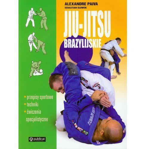Jiu Jitsu brazylijskie - Paiva Alexandre, Słowek Sebastian (ISBN 9788324515608)