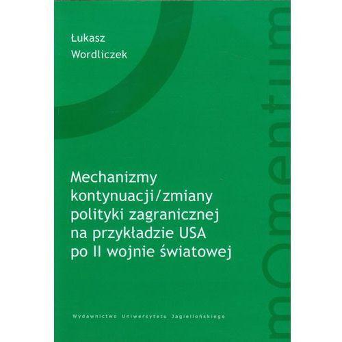 Mechanizm kontynuacji zmiany polityki zagranicznej na przykładzie USA, Łukasz Wordliczek