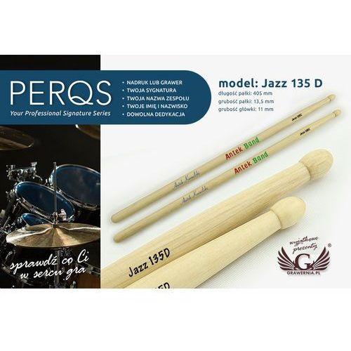 Pałki perkusyjne perqs jazz 135d z dowolnym nadrukiem - prezent dla perkusisty marki Grawernia.pl - grawerowanie i wycinanie laserem