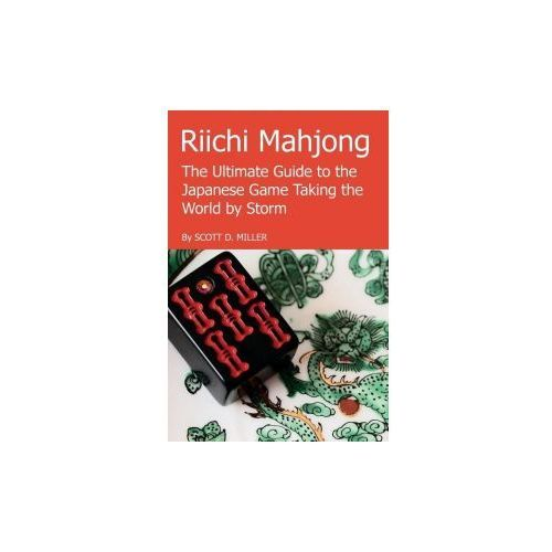Riichi Mahjong: The Ultimate Guide to the Japanese Game Taking the World by Storm (9781329626478)