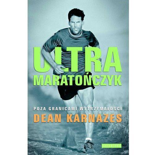 Ultramaratończyk - Dean Karnazes, oprawa miękka