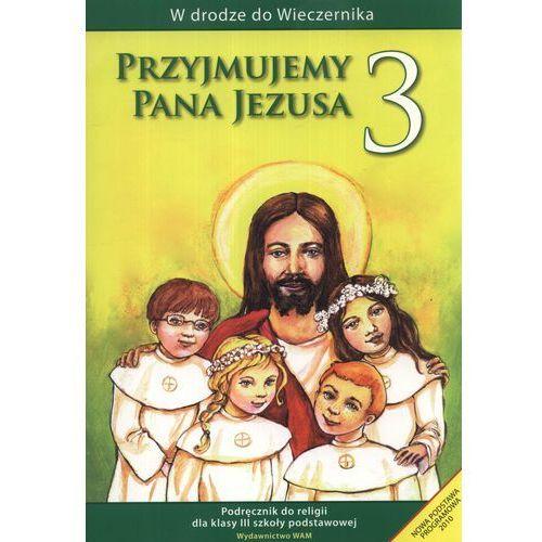 Przyjmujemy Pana Jezusa. Klasa 3, szkoła podstawowa. Religia. Podręcznik, WAM