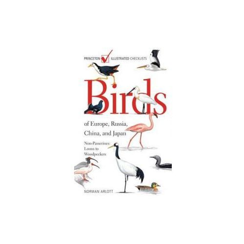 Birds of Europe, Russia, China, and Japan: Non-Passerines: Loons to Woodpeckers (9780691136851)