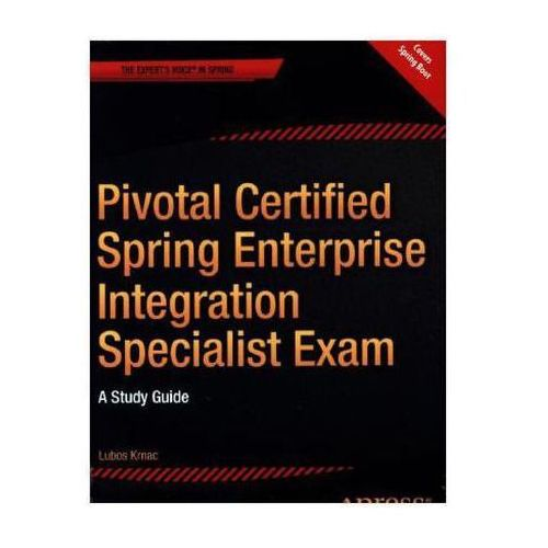 Pivotal Certified Spring Enterprise Integration Specialist Exam (9781484207949)