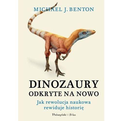 Dinozaury odkryte na nowo - Michael J. Benton