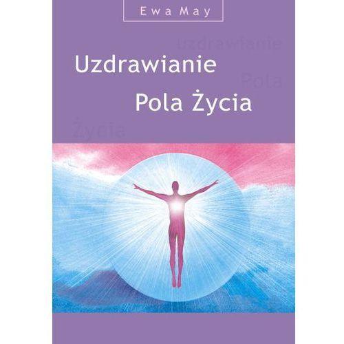 Uzdrawianie Pola Życia - książka + płyta CD, May Ewa