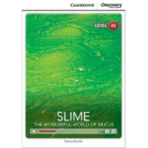 Slime: The Wonderful World of Mucus. Cambridge Discovery Education Interactive Readers (z kodem) (24 str.)