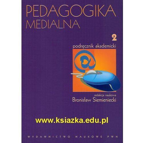 Pedagogika medialna. Podręcznik akademicki. Tom 2