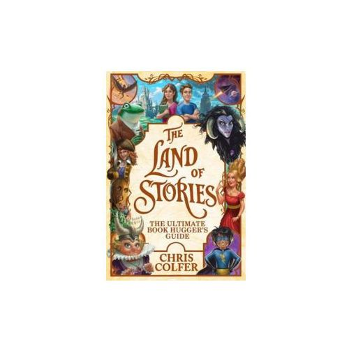 Land of Stories: The Ultimate Book Hugger's Guide (9781510201958)
