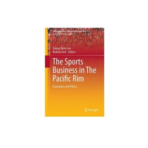 The Sports Business in the Pacific Rim Economics and Policy