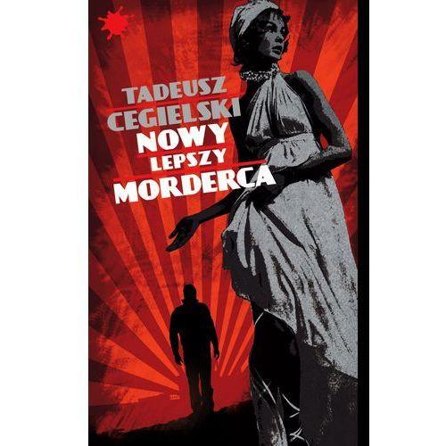 NOWY LEPSZY MORDERCA - Tadeusz Cegielski DARMOWA DOSTAWA KIOSK RUCHU (400 str.)
