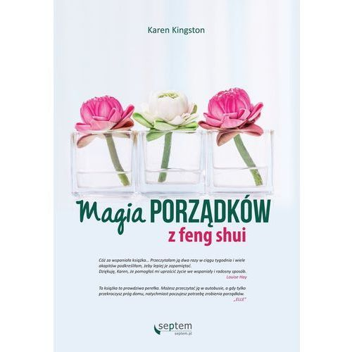 Magia porządków z feng shui - Karen Kingston, Kingston Karen