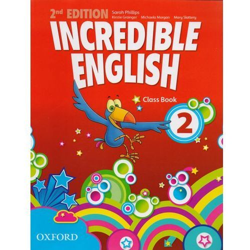 Incredible English 2. Second Edition. Class Book. Język angielski. Szkoła podstawowa, Oxford
