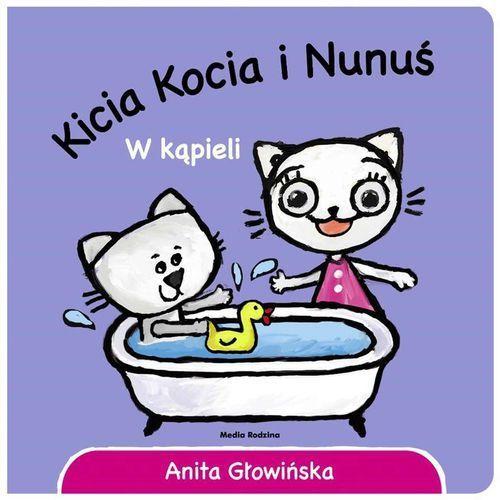 Kicia Kocia i Nunuś w kąpieli - Anita Głowińska (9788380083073)