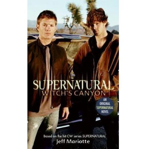 Supernatural: Witch's Canyon, Film Tie-In (9780061370915)