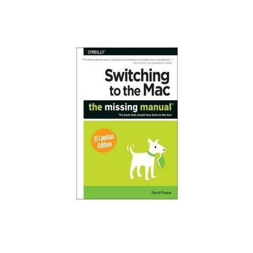 Switching to the Mac: The Missing Manual, El Capitan Edition (9781491917978)