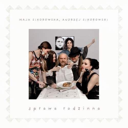 Sprawa rodzinna (CD) - Maja Sikorowska, Andrzej Sikorowski (5099962625623)
