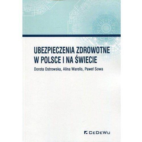 Ubezpieczenia zdrowotne w Polsce i na świecie - Dorota Ostrowska, Paweł Sowa