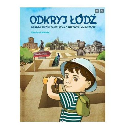 Odkryj Łódź. Bardzo twórcza książka o niezwykłym mieście Karolina Kołodziej (9788393104413)