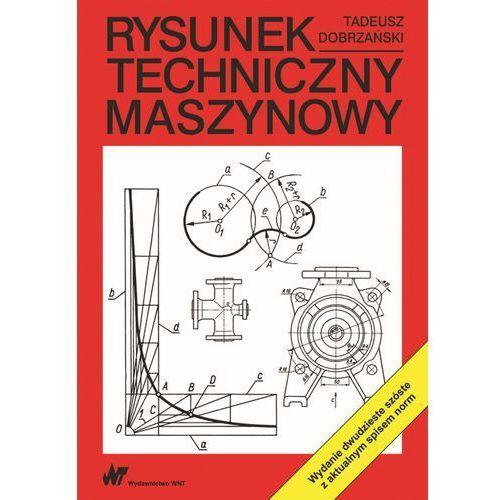 Rysunek techniczny maszynowy - Tadeusz Dobrzański, oprawa miękka