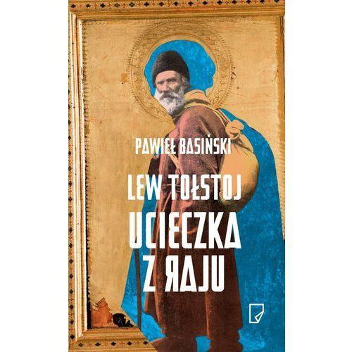 Lew Tołstoj Ucieczka z raju - Wysyłka od 3,99 - porównuj ceny z wysyłką, Basiński Pawieł