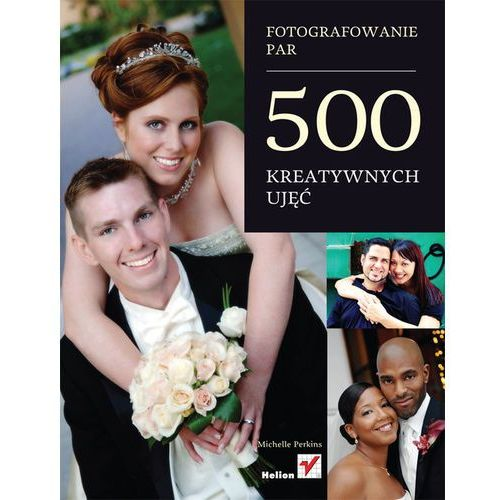 Fotografowanie par. 500 kreatywnych ujęć, Perkins, Michelle